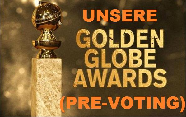 Unsere Golden Globe-Awards